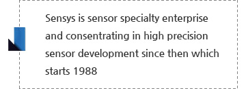 Sensys is sensor specialty enterprise and consentrating in high precision sensor development since then which starts 1988